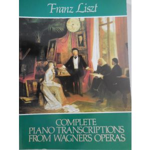 DOVER - F.Liszt Complete Piano Transcriptions From Wagner'