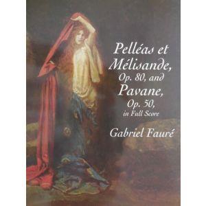 DOVER - G.Faure' Pelleas Et Melisande Op.80 /pavane Op 50