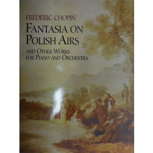 DOVER - F.Chopin Fantasia On Polish Airs And Other Works F
