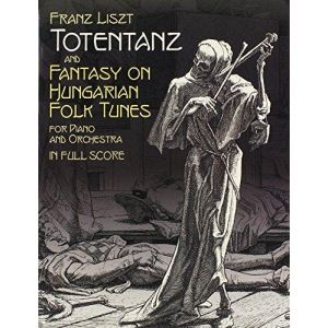 DOVER - Franz Liszt: Totentanz Op.457 And Fantasy On Hungarian Folk Tunes Op.458
