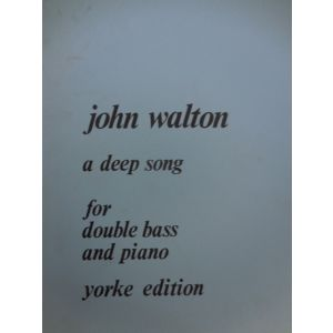 YORKE EDITION - J.Walton A Deep Song For Double Bass And Piano